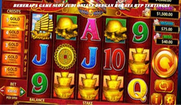 Beberapa Game Slot Judi Online Dengan Rerata RTP tertinggi